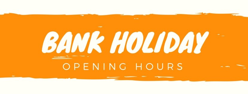 Bank Holiday Opening Hours